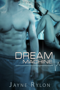 Dream Machine by Jayne Rylon